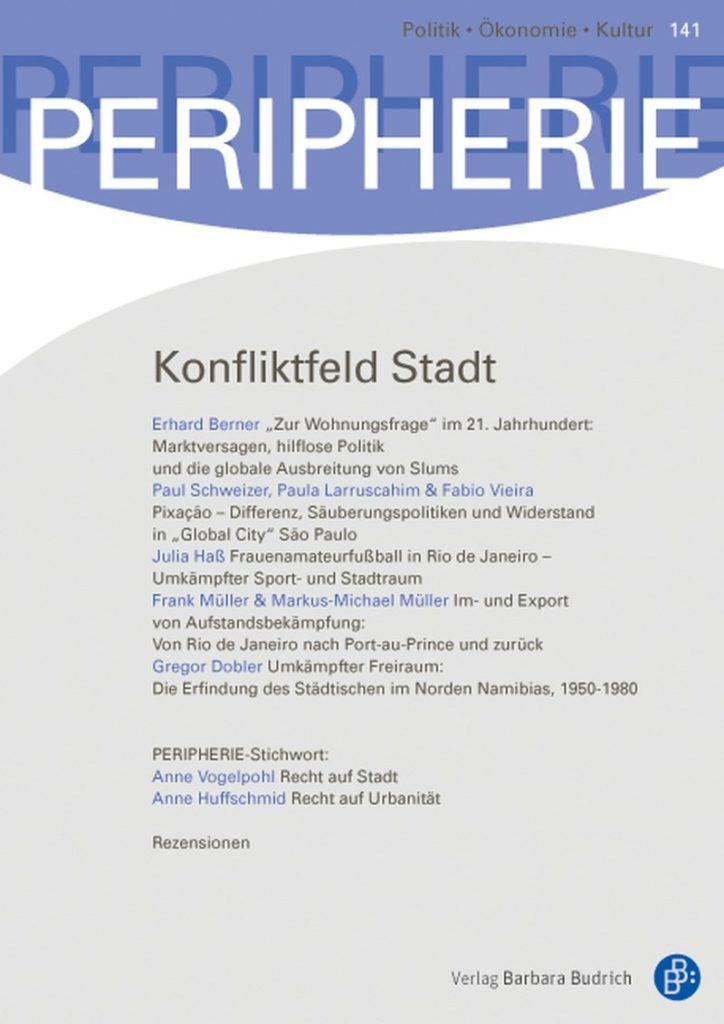 PERIPHERIE – Politik • Ökonomie • Kultur 1-2016: Konfliktfeld Stadt