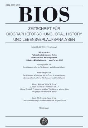 """BIOS – Zeitschrift für Biographieforschung, Oral History und Lebensverlaufsanalysen 2-2006: Nationalsozialismus und Krieg in literarischen Autobiographien. 30 Jahre """"Kindheitsmuster"""" von Christa Wolf"""