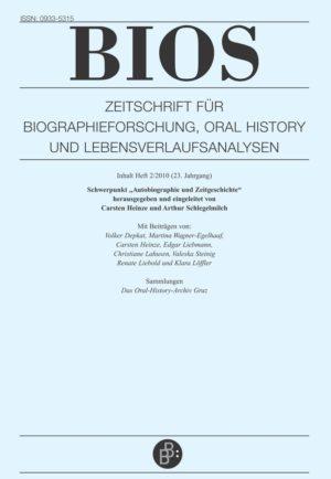 BIOS – Zeitschrift für Biographieforschung, Oral History und Lebensverlaufsanalysen 2-2010: Autobiographie und Zeitgeschichte