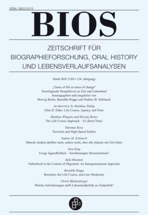 """BIOS – Zeitschrift für Biographieforschung, Oral History und Lebensverlaufsanalysen 2-2011: """"Times of life in times of change"""". Soziologische Perspektiven zu Zeit und Lebenslauf"""