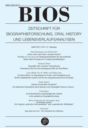 BIOS – Zeitschrift für Biographieforschung, Oral History und Lebensverlaufsanalysen 2-2012: Freie Beiträge