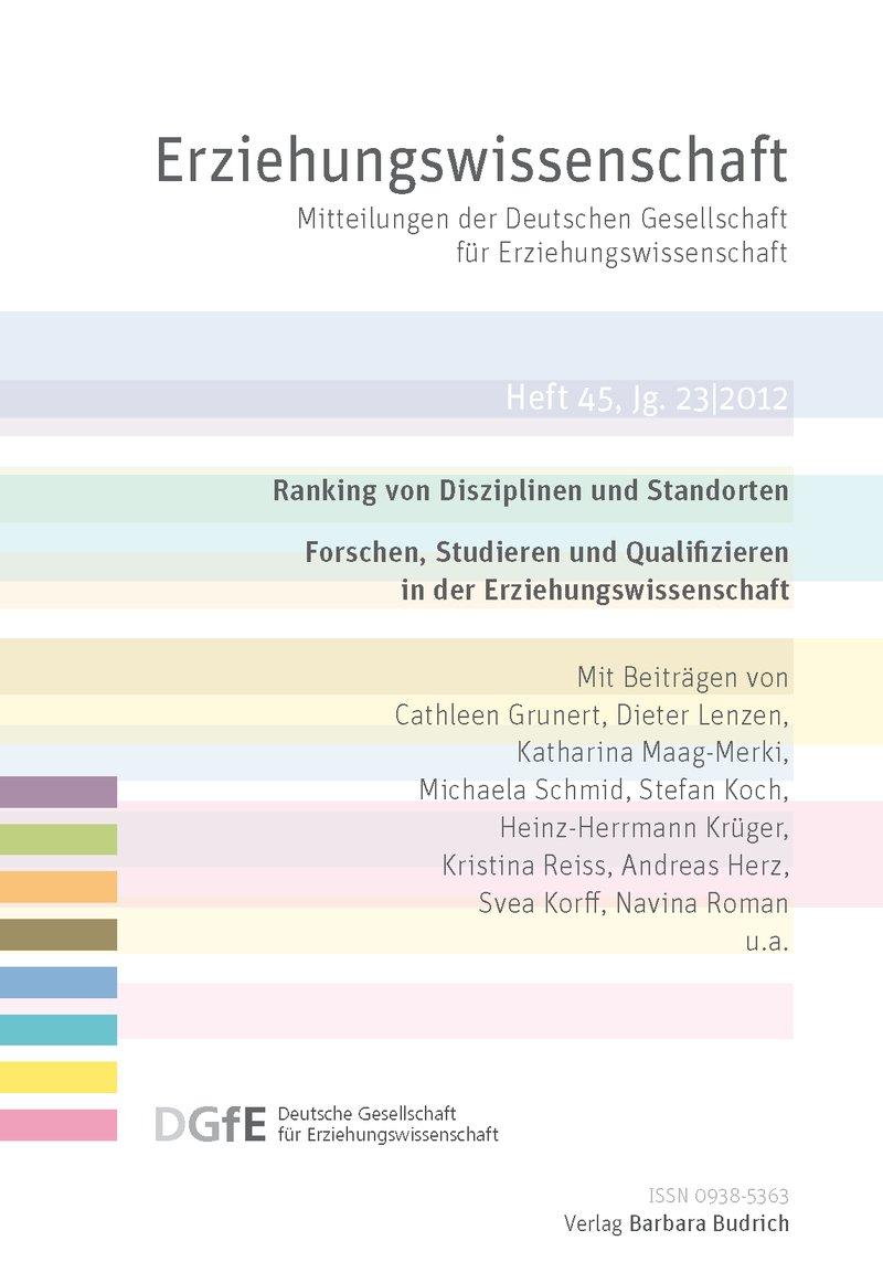 Erziehungswissenschaft 2-2012: Ranking von Disziplinen und Standorten. Forschen, Studieren und Qualifizieren in der Erziehungswissenschaft