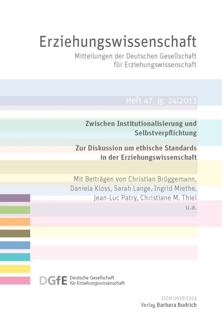 Erziehungswissenschaft 2-2013: Zwischen Institutionalisierung und Selbstverpflichtung. Zur Diskussion um ethische Standards in der Erziehungswissenschaft