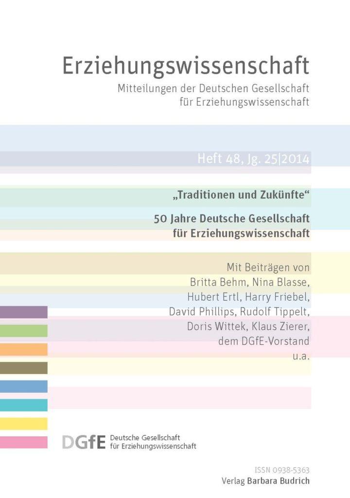 """Erziehungswissenschaft 1-2014: """"Traditionen und Zukünfte"""". 50 Jahre Deutsche Gesellschaft für Erziehungswissenschaft"""