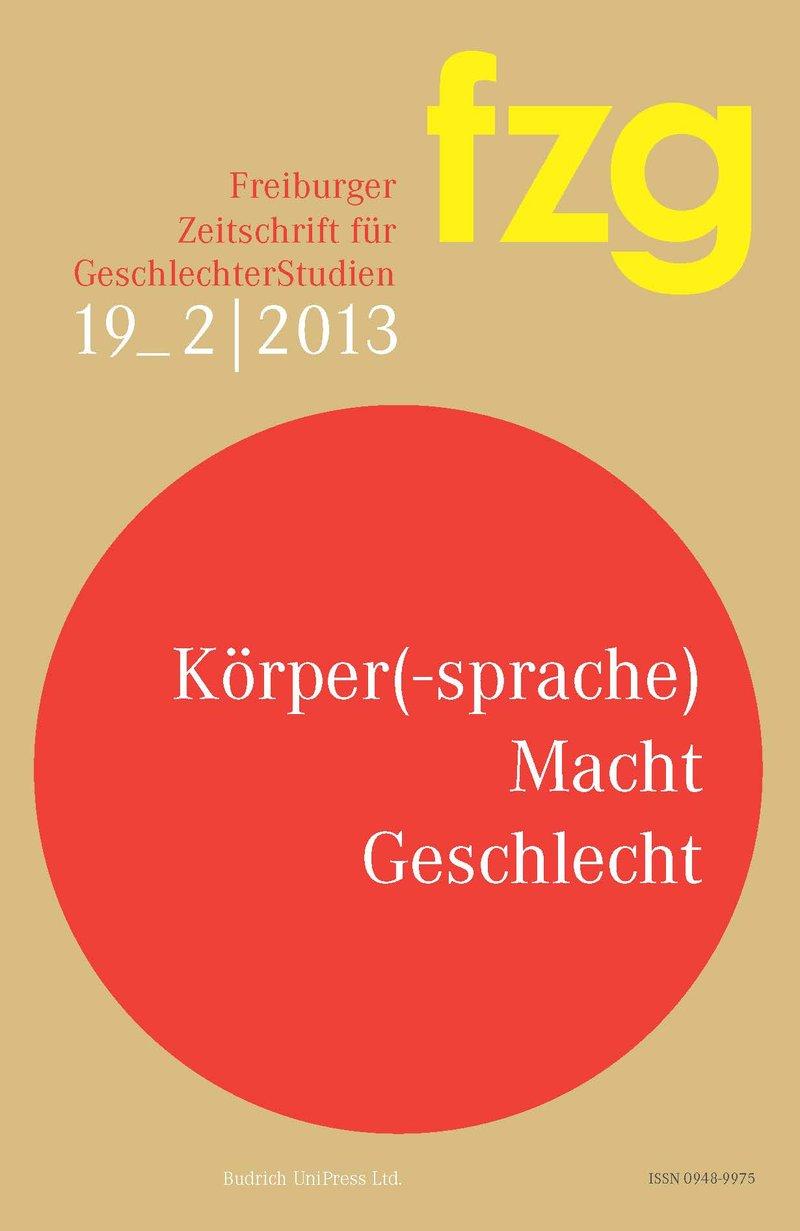 FZG – Freiburger Zeitschrift für GeschlechterStudien 2-2013: Körper(-sprache) – Macht – Geschlecht