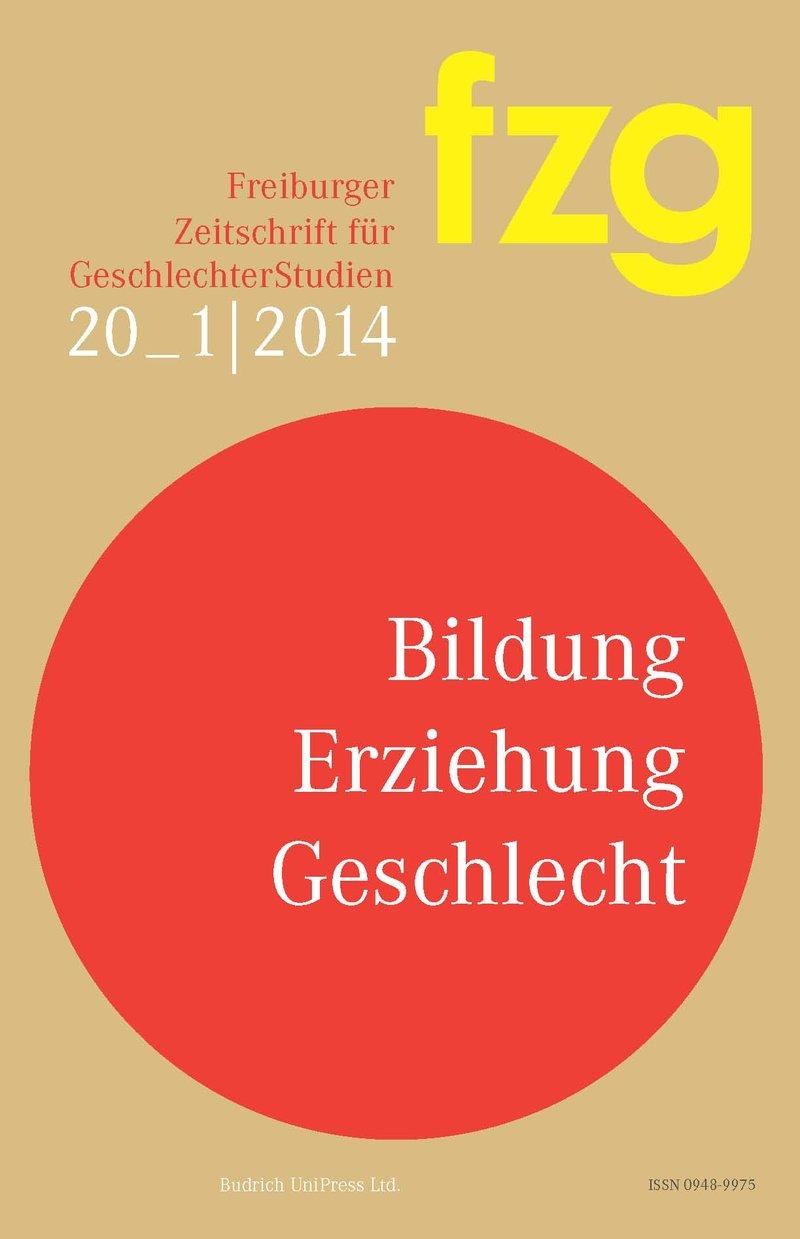 FZG – Freiburger Zeitschrift für GeschlechterStudien 1-2014: Bildung – Erziehung – Geschlecht