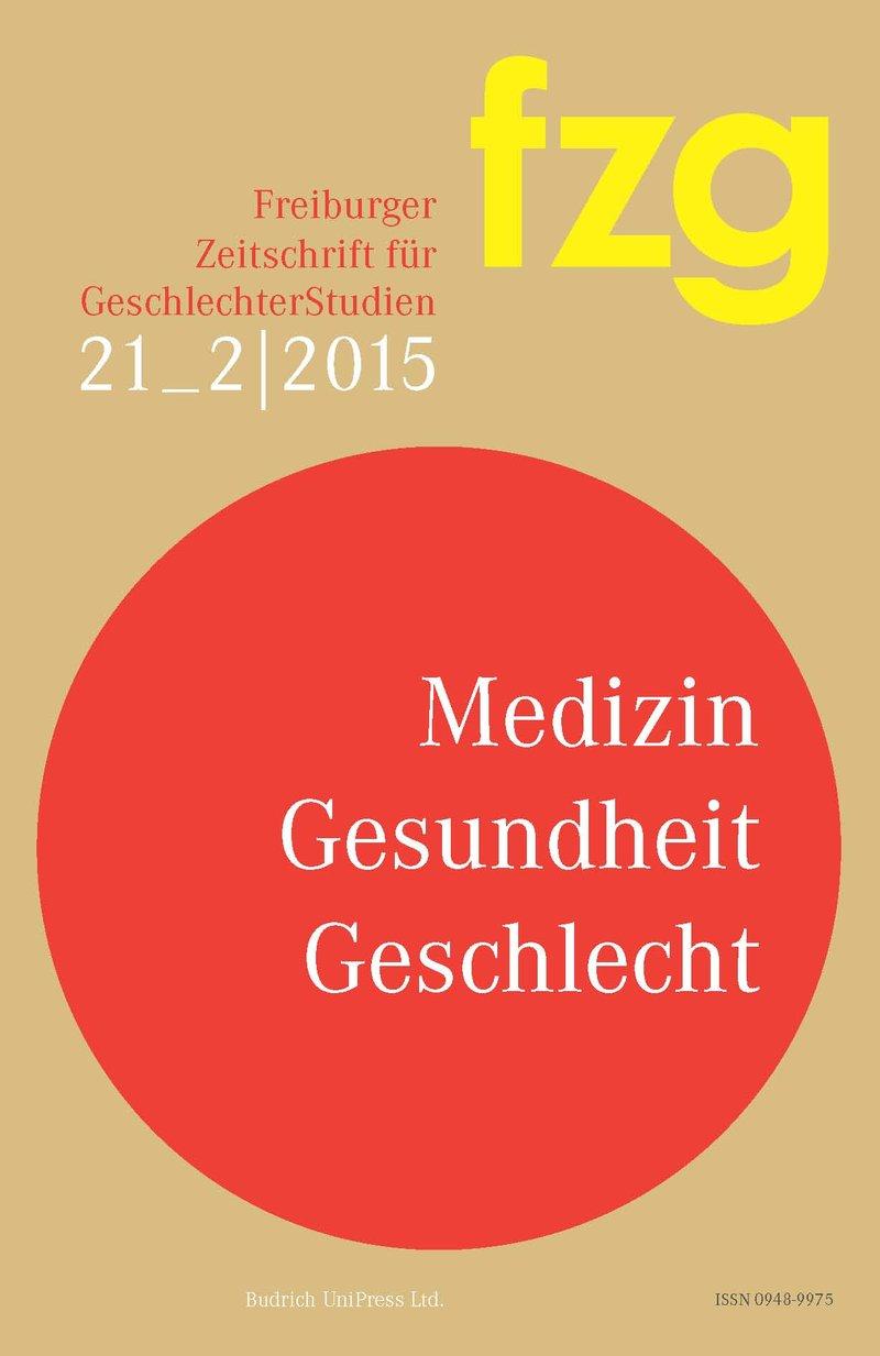 FZG – Freiburger Zeitschrift für GeschlechterStudien 2-2015: Medizin – Gesundheit – Geschlecht