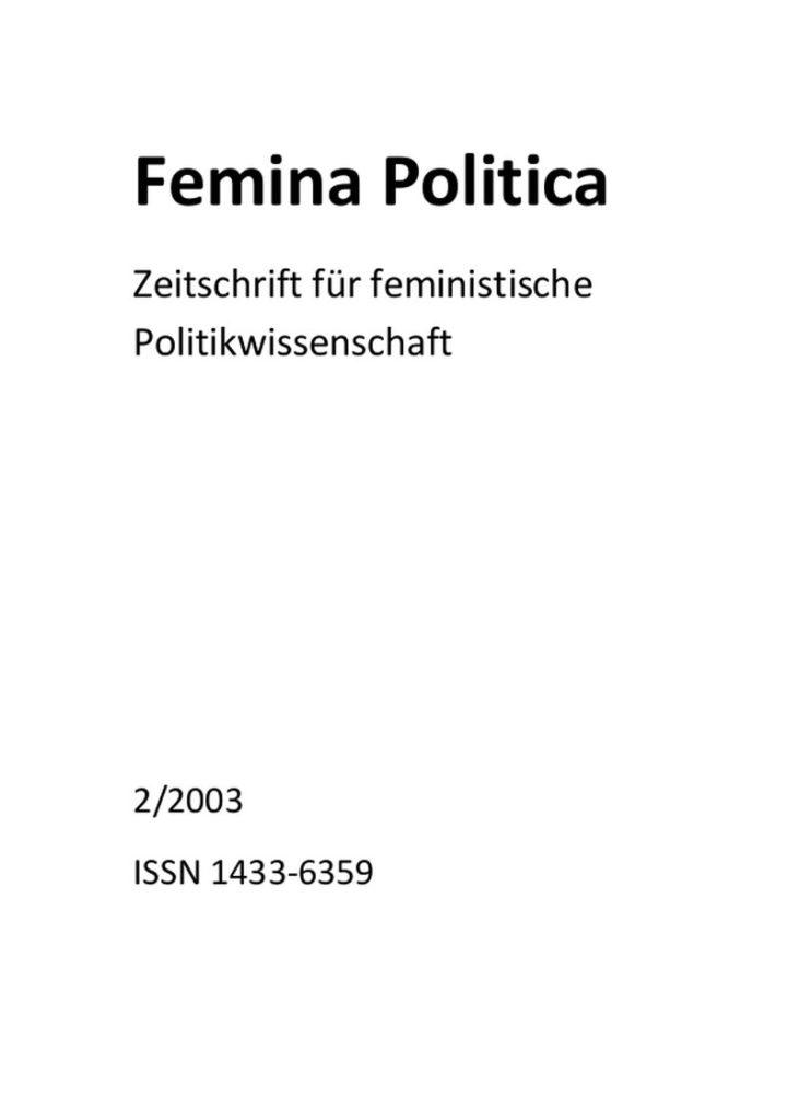 Femina Politica – Zeitschrift für feministische Politikwissenschaft 2-2003: Parteilichkeit? Distanzierung? Instrumentalisierung?