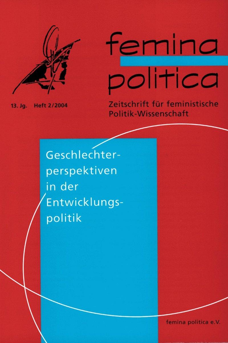 Femina Politica – Zeitschrift für feministische Politikwissenschaft 2-2004: Geschlechterperspektiven in der Entwicklungspolitik