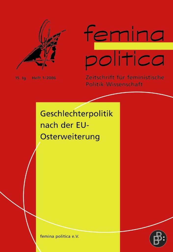 Femina Politica – Zeitschrift für feministische Politikwissenschaft 1-2006: Geschlechterpolitik nach der EU-Osterweiterung