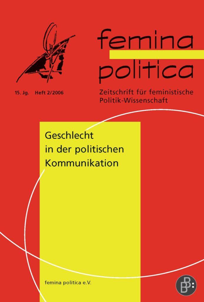 Femina Politica – Zeitschrift für feministische Politikwissenschaft 2-2006: Geschlecht in der politischen Kommunikation