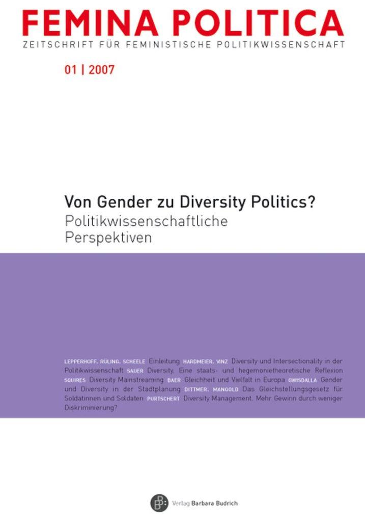 Femina Politica – Zeitschrift für feministische Politikwissenschaft 1-2007: Von Gender zu Diversity Politics? Politikwissenschaftliche Perspektiven
