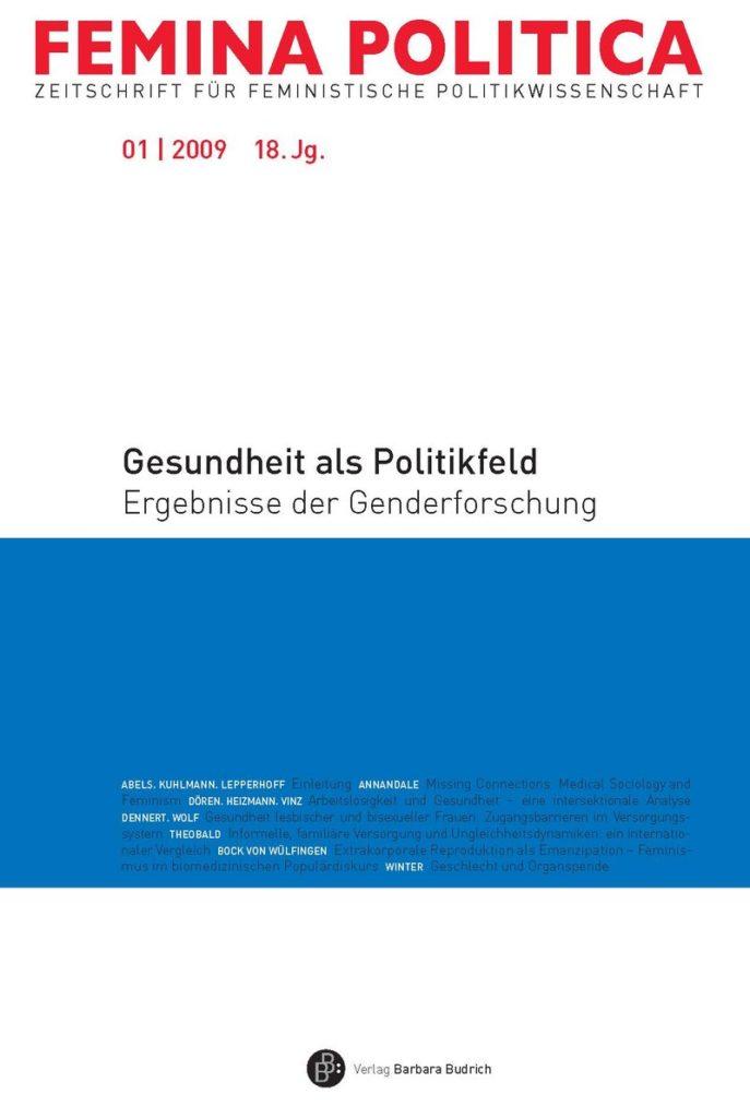 Femina Politica – Zeitschrift für feministische Politikwissenschaft 1-2009: Gesundheit als Politikfeld. Ergebnisse der Genderforschung