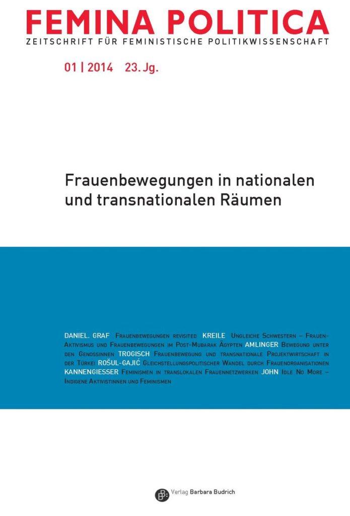 Femina Politica – Zeitschrift für feministische Politikwissenschaft 1-2014: Frauenbewegung in nationalen und transnationalen Räumen