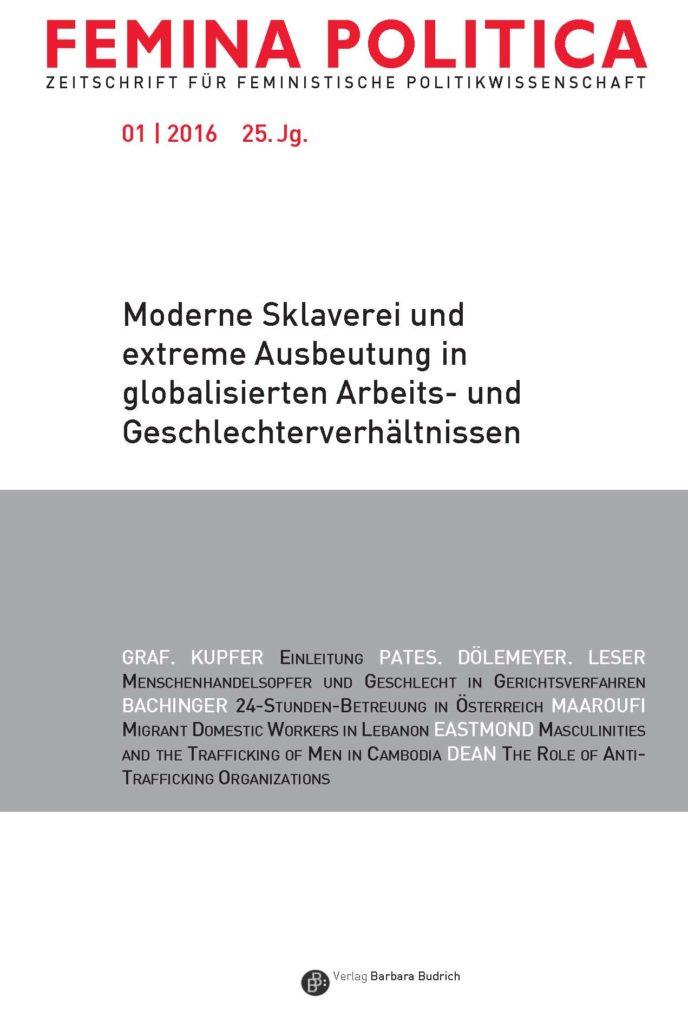Femina Politica – Zeitschrift für feministische Politikwissenschaft 1-2016: Moderne Sklaverei und extreme Ausbeutung in globalisierten Arbeits- und Geschlechterverhältnissen