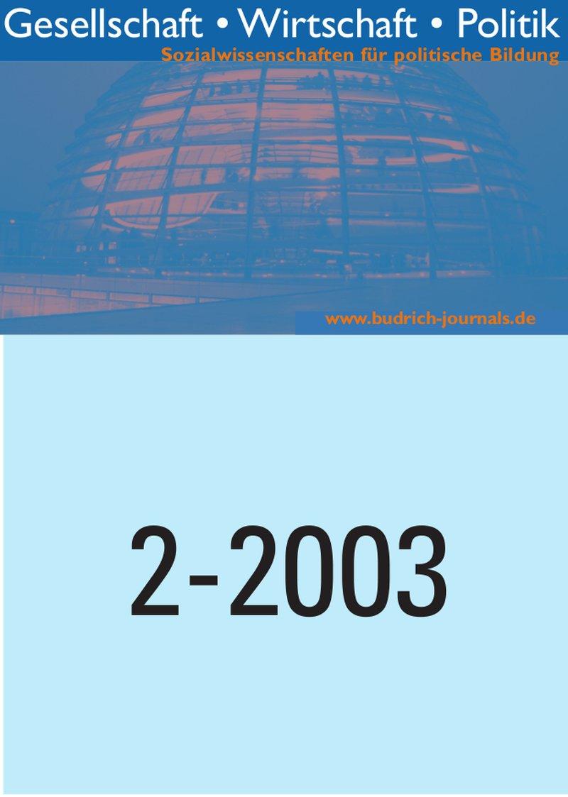 GWP – Gesellschaft. Wirtschaft. Politik 2-2003: Freie Beiträge