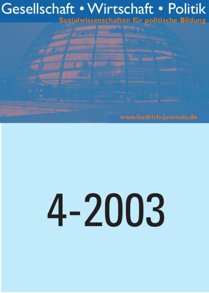 GWP – Gesellschaft. Wirtschaft. Politik 4-2003: Freie Beiträge