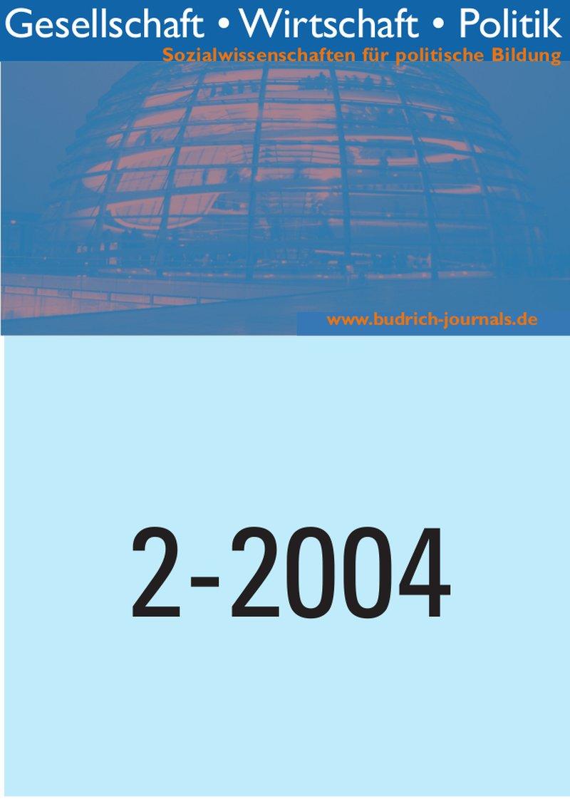 GWP – Gesellschaft. Wirtschaft. Politik 2-2004: Freie Beiträge