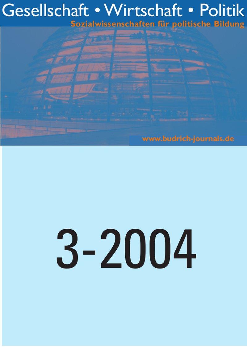 GWP – Gesellschaft. Wirtschaft. Politik 3-2004: Freie Beiträge