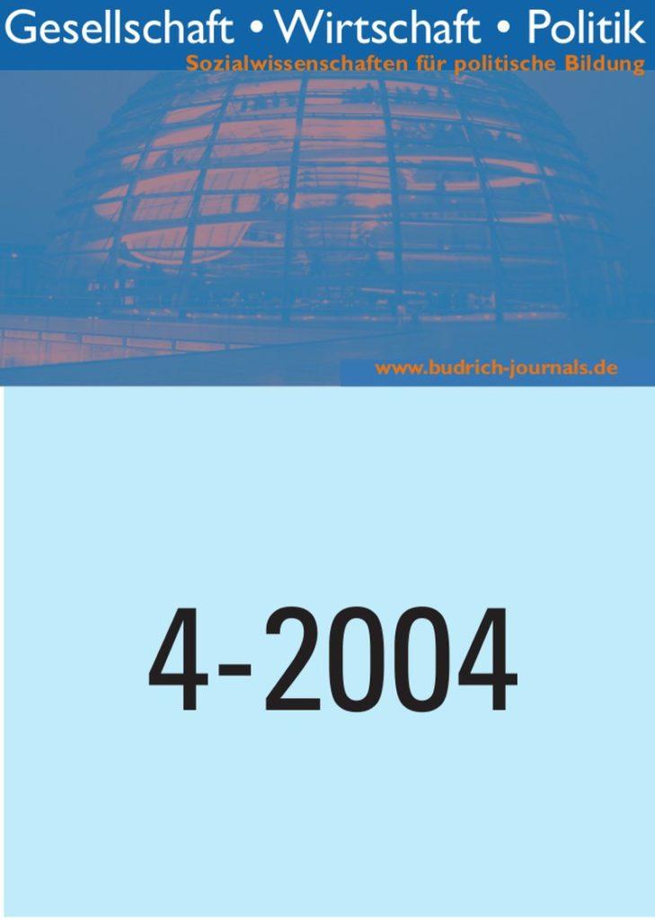 GWP – Gesellschaft. Wirtschaft. Politik 4-2004: Freie Beiträge