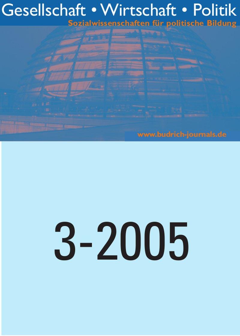 GWP – Gesellschaft. Wirtschaft. Politik 3-2005: Freie Beiträge