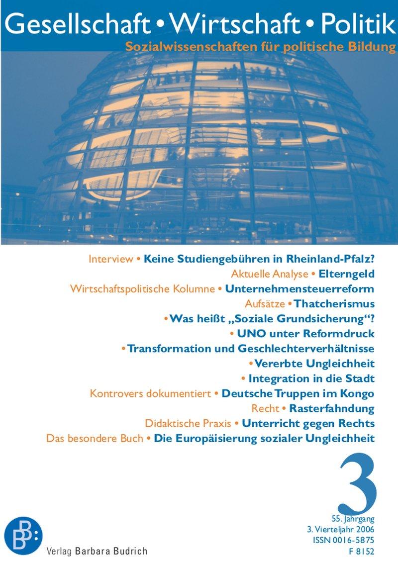 GWP – Gesellschaft. Wirtschaft. Politik 3-2006: Freie Beiträge