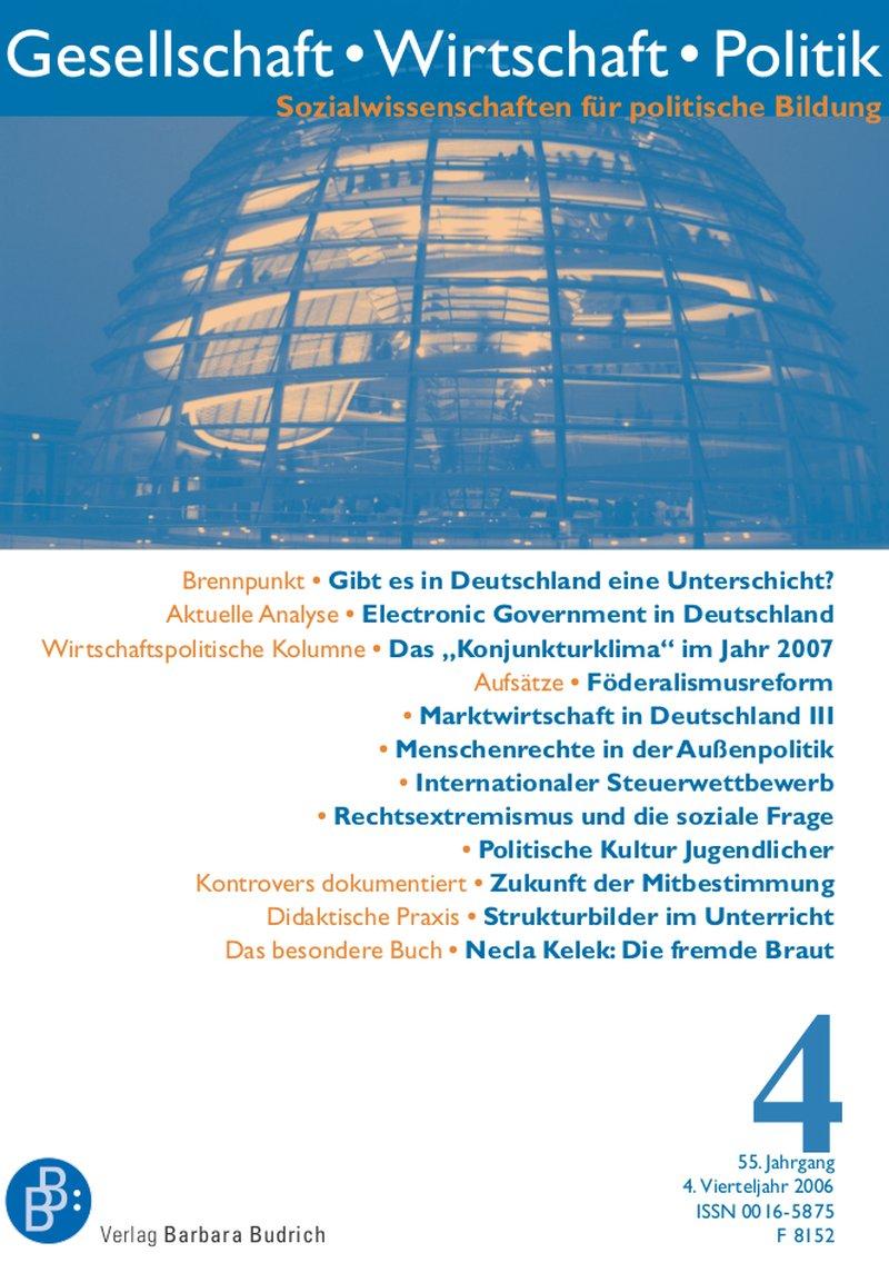 GWP – Gesellschaft. Wirtschaft. Politik 4-2006: Freie Beiträge