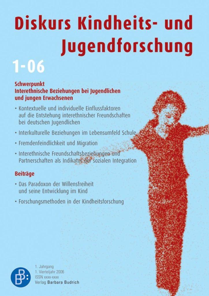 Diskurs Kindheits- und Jugendforschung / Discourse. Journal of Childhood and Adolescence Research 1-2006: Interethnische Beziehungen bei Jugendlichen und jungen Erwachsenen