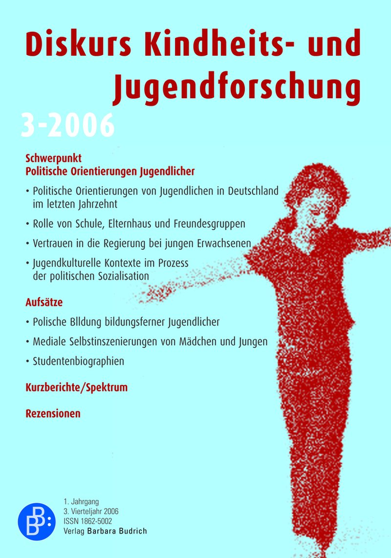 Diskurs Kindheits- und Jugendforschung / Discourse. Journal of Childhood and Adolescence Research 3-2006: Politische Orientierung Jugendlicher