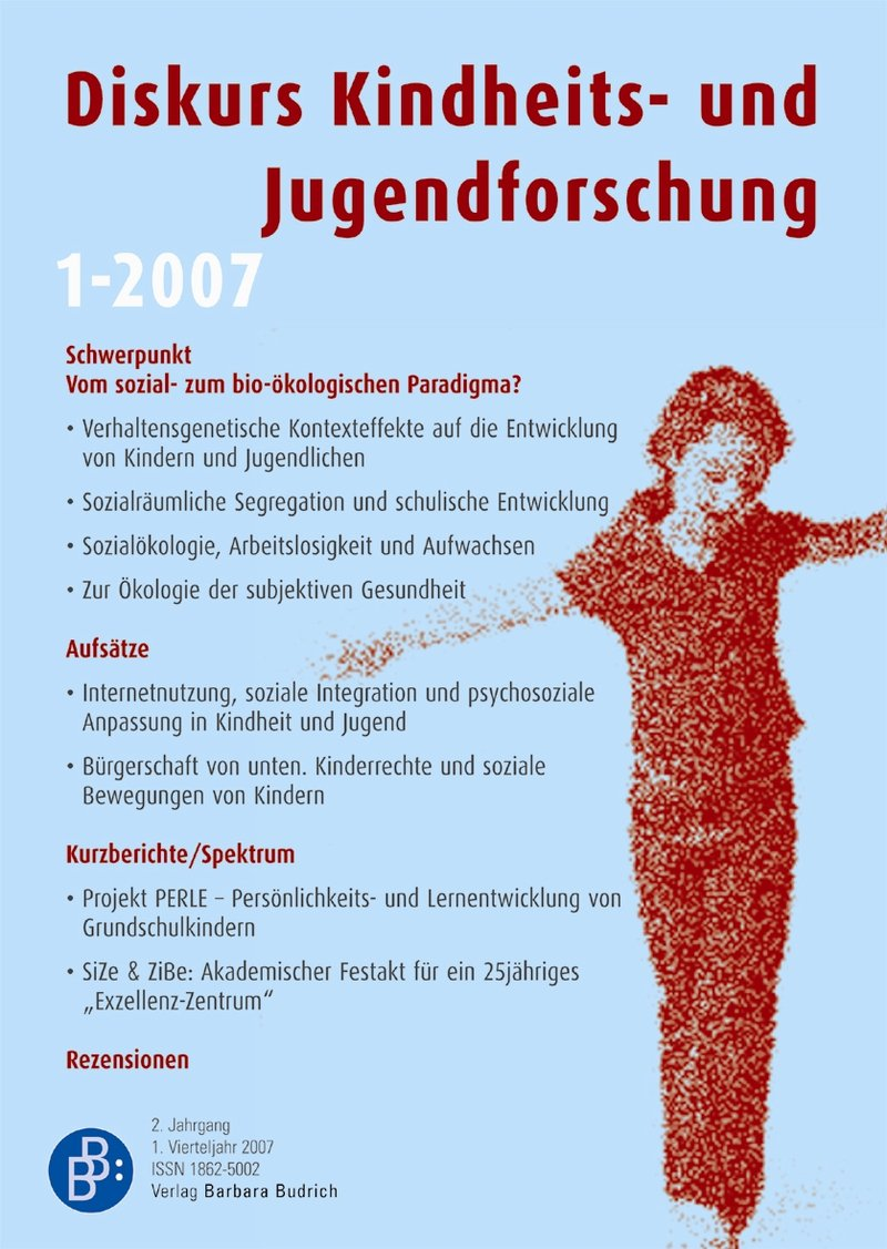 Diskurs Kindheits- und Jugendforschung / Discourse. Journal of Childhood and Adolescence Research 1-2007: Vom sozial- zum bio-ökologischen Paradigma?