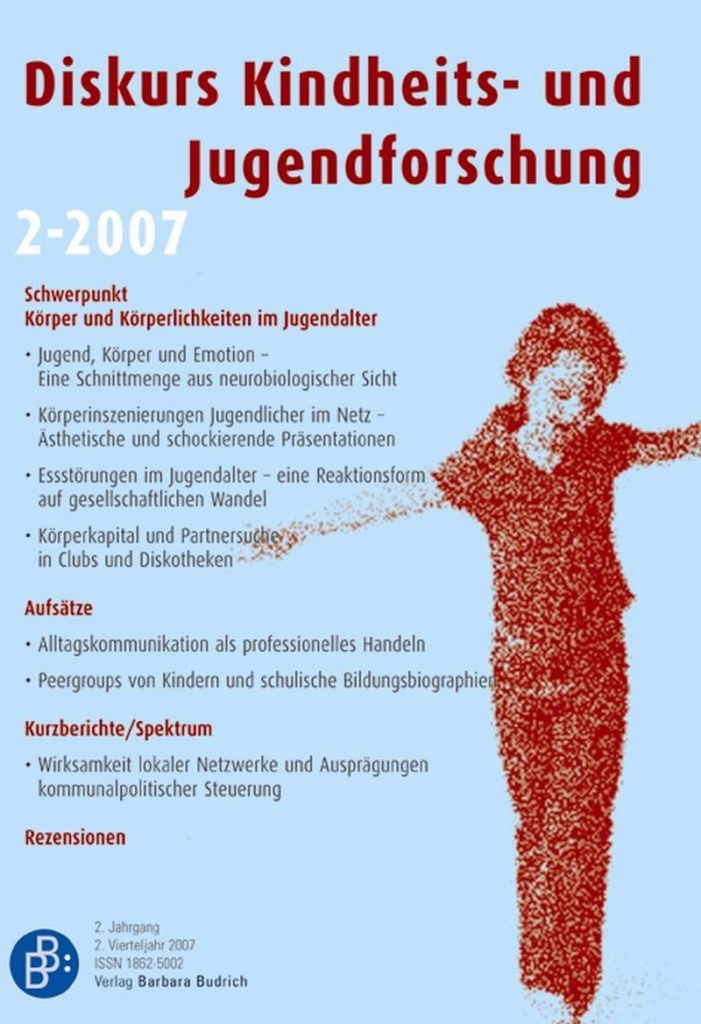 Diskurs Kindheits- und Jugendforschung / Discourse. Journal of Childhood and Adolescence Research 2-2007: Körper und Körperlichkeiten im Jugendalter