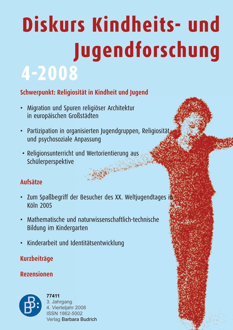 Diskurs Kindheits- und Jugendforschung / Discourse. Journal of Childhood and Adolescence Research 4-2008: Religiosität in Kindheit und Jugend