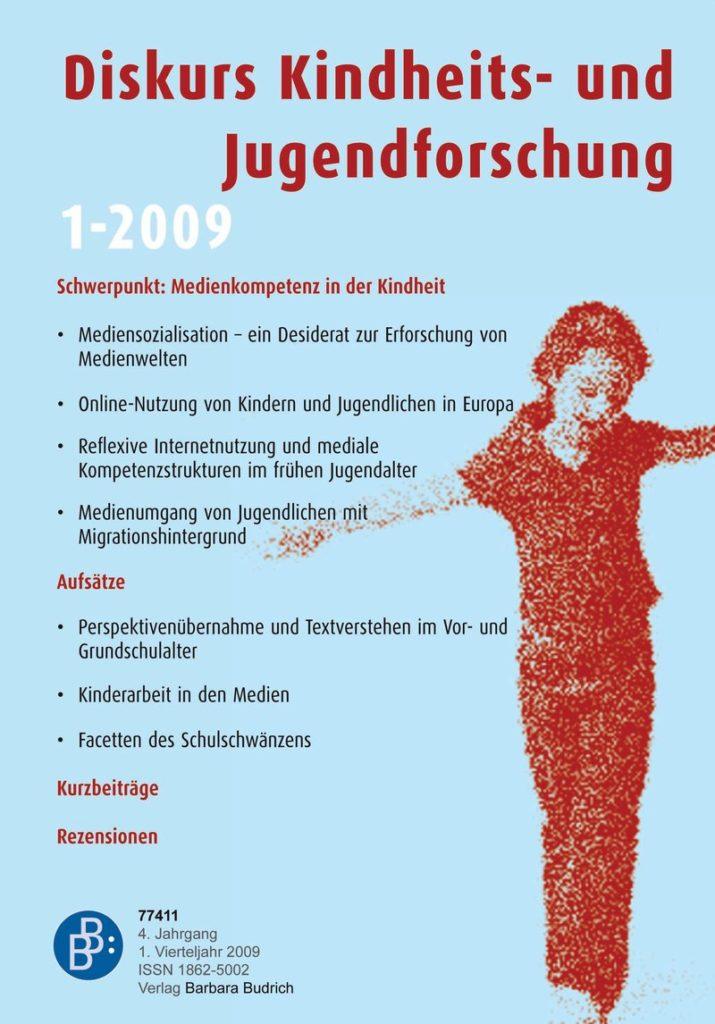 Diskurs Kindheits- und Jugendforschung / Discourse. Journal of Childhood and Adolescence Research 1-2009: Medienkompetenz in der Kindheit
