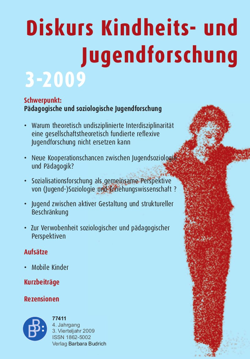 Diskurs Kindheits- und Jugendforschung / Discourse. Journal of Childhood and Adolescence Research 3-2009: Pädagogische und soziologische Jugendforschung