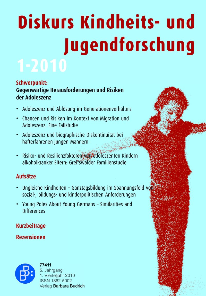 Diskurs Kindheits- und Jugendforschung / Discourse. Journal of Childhood and Adolescence Research 1-2010: Gegenwärtige Herausforderungen und Risiken der Adoleszenz