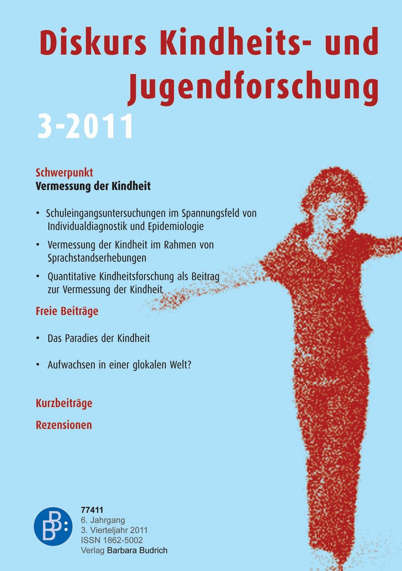 Diskurs Kindheits- und Jugendforschung / Discourse. Journal of Childhood and Adolescence Research 3-2011: Vermessung der Kindheit