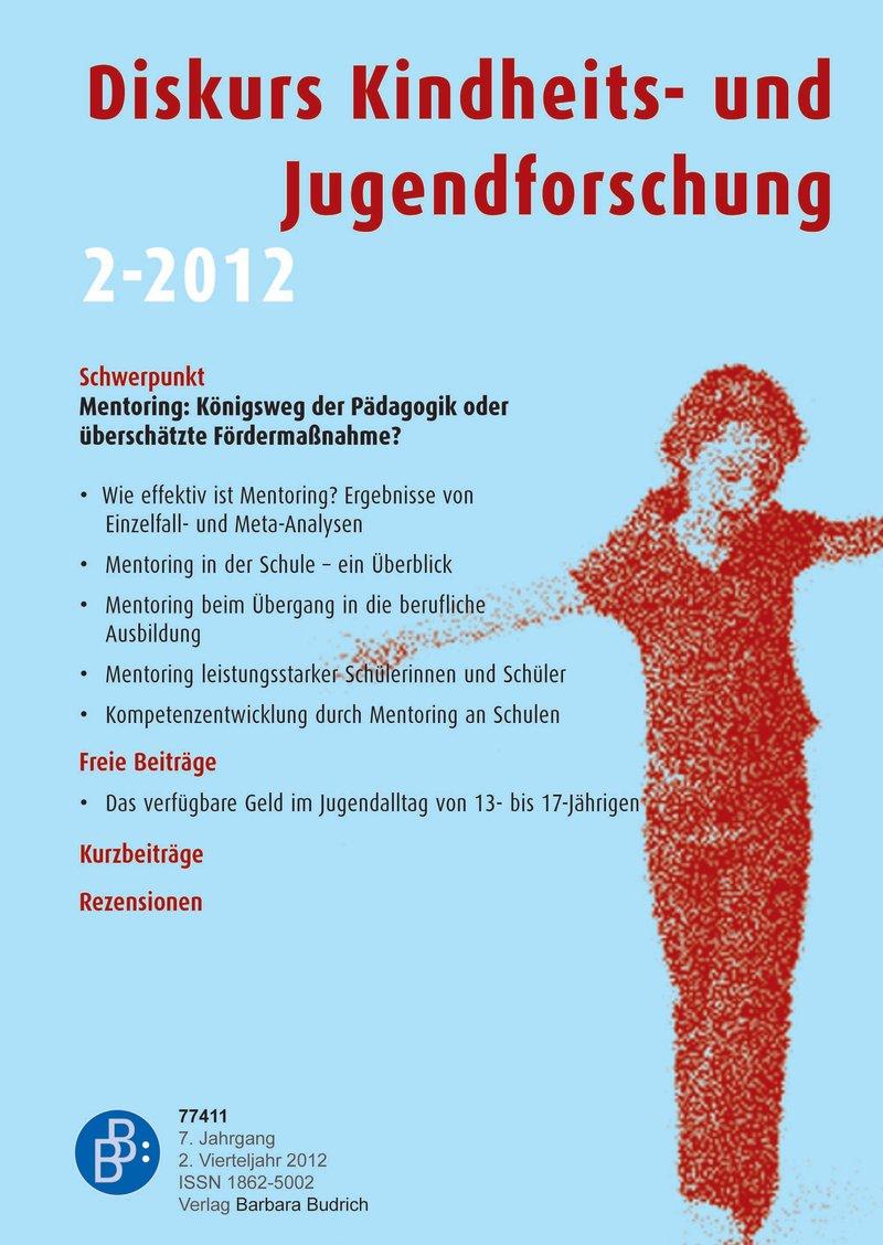 Diskurs Kindheits- und Jugendforschung / Discourse. Journal of Childhood and Adolescence Research 2-2012: Mentoring: Königsweg der Pädagogik oder überschätzte Fördermaßnahme?