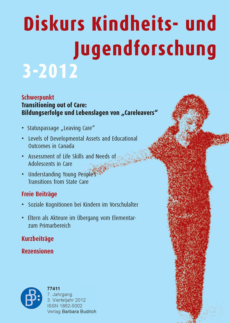 "Diskurs Kindheits- und Jugendforschung / Discourse. Journal of Childhood and Adolescence Research 3-2012: Transitioning out of Care: Bildungserfolge und Lebenslagen von ""Careleavers"""