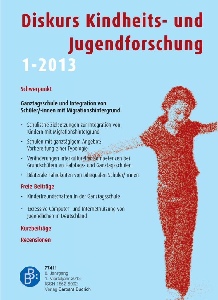 Diskurs Kindheits- und Jugendforschung / Discourse. Journal of Childhood and Adolescence Research 1-2013: Ganztagsschule und Integration von Schüler/-innen mit Migrationshintergrund