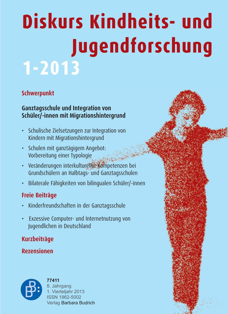 Diskurs Kindheits- und Jugendforschung / Discourse. Journal of Childhood and Adolescence Research 1-2013: Ganztagsschule und Integration von Schüler/-innen mit Migrationshintergrund