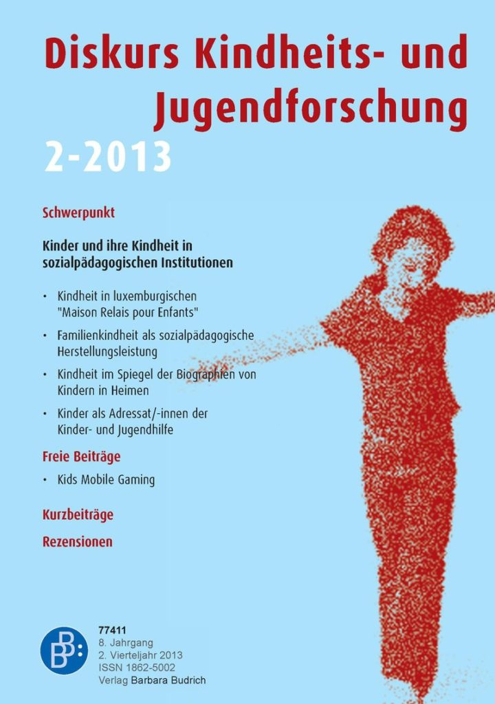 Diskurs Kindheits- und Jugendforschung / Discourse. Journal of Childhood and Adolescence Research 2-2013: Kinder und ihre Kindheit in sozialpädagogischen Institutionen