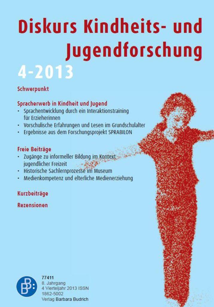 Diskurs Kindheits- und Jugendforschung / Discourse. Journal of Childhood and Adolescence Research 4-2013: Spracherwerb in Kindheit und Jugend