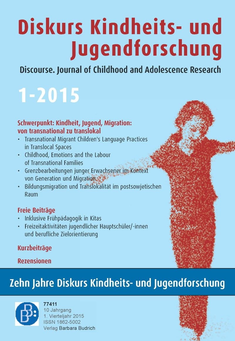 Diskurs Kindheits- und Jugendforschung / Discourse. Journal of Childhood and Adolescence Research 1-2015: Kindheit, Jugend, Migration: von transnational zu translokal