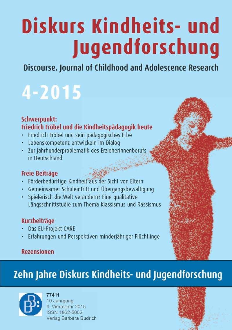 Diskurs Kindheits- und Jugendforschung / Discourse. Journal of Childhood and Adolescence Research 4-2015: Friedrich Fröbel und die Kindheitspädagogik heute