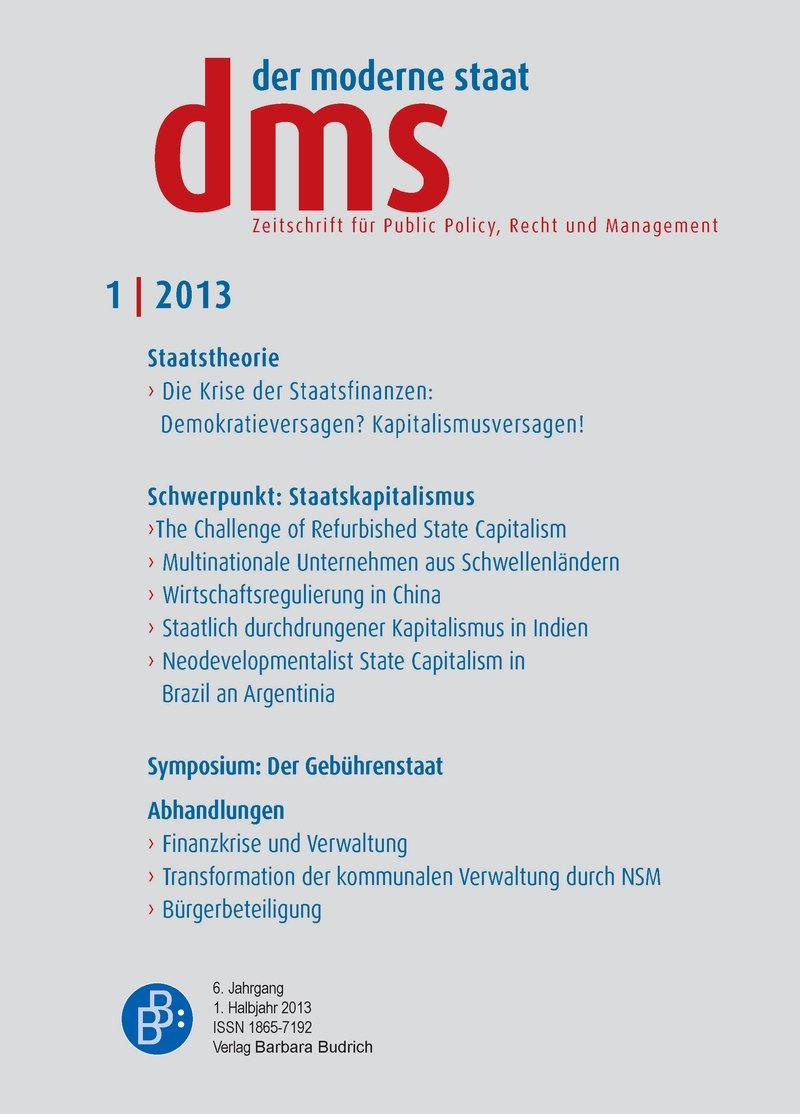 dms – der moderne staat – Zeitschrift für Public Policy, Recht und Management 1-2013: Staatskapitalismus