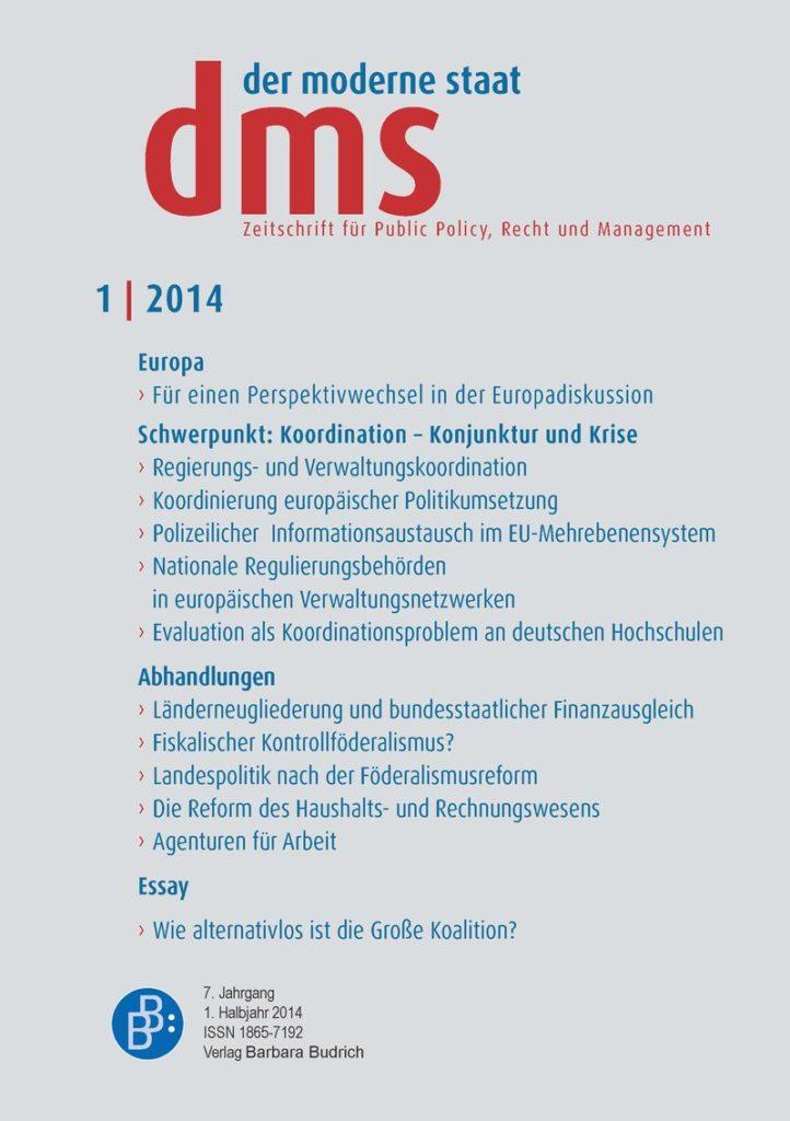 dms – der moderne staat – Zeitschrift für Public Policy, Recht und Management 1-2014: Koordination – Konjunktur und Krise