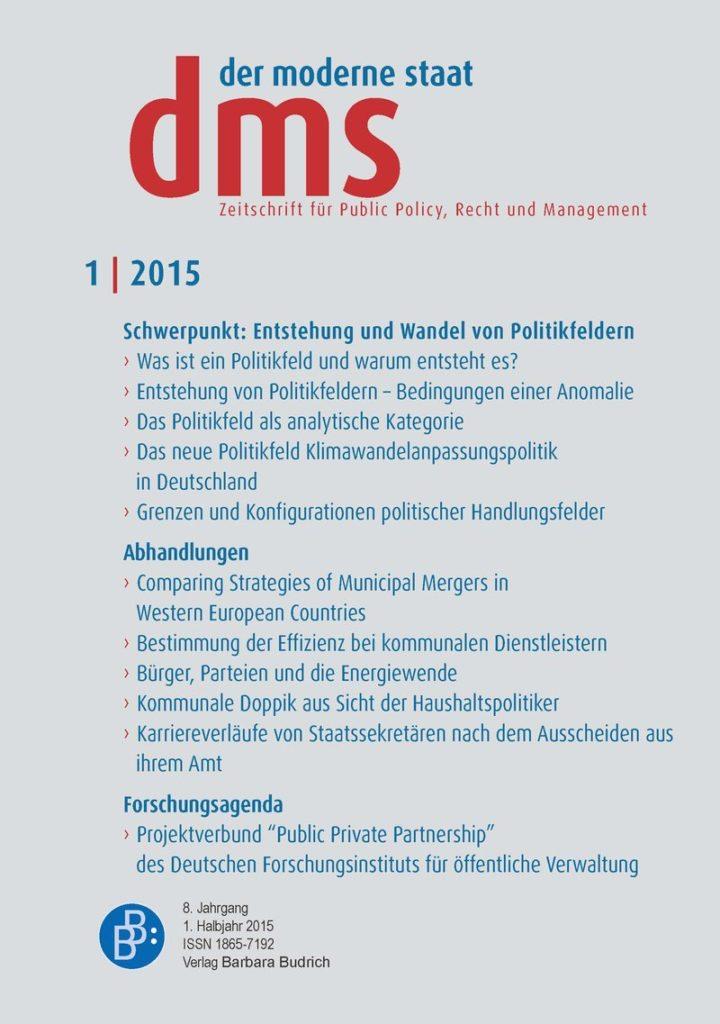 dms – der moderne staat – Zeitschrift für Public Policy, Recht und Management 1-2015: Entstehung und Wandel von Politikfeldern