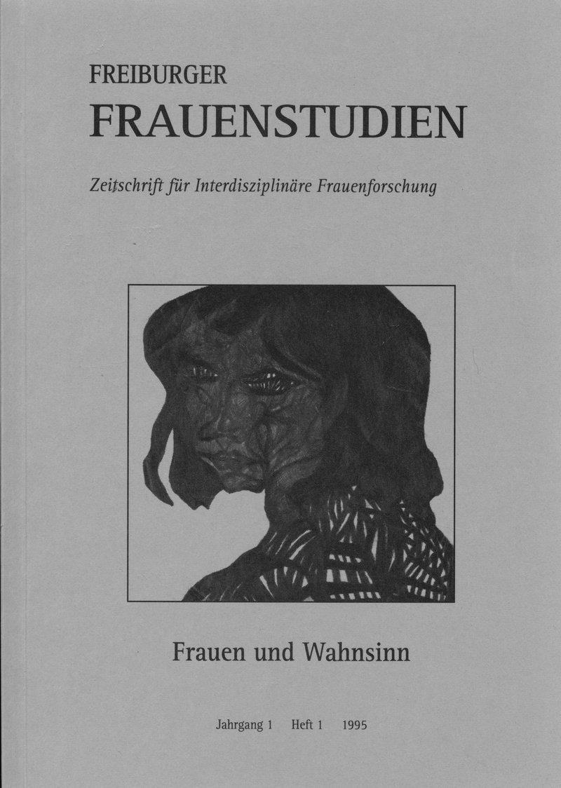 FGS – Freiburger GeschlechterStudien 1-1995: Frauen und Wahnsinn