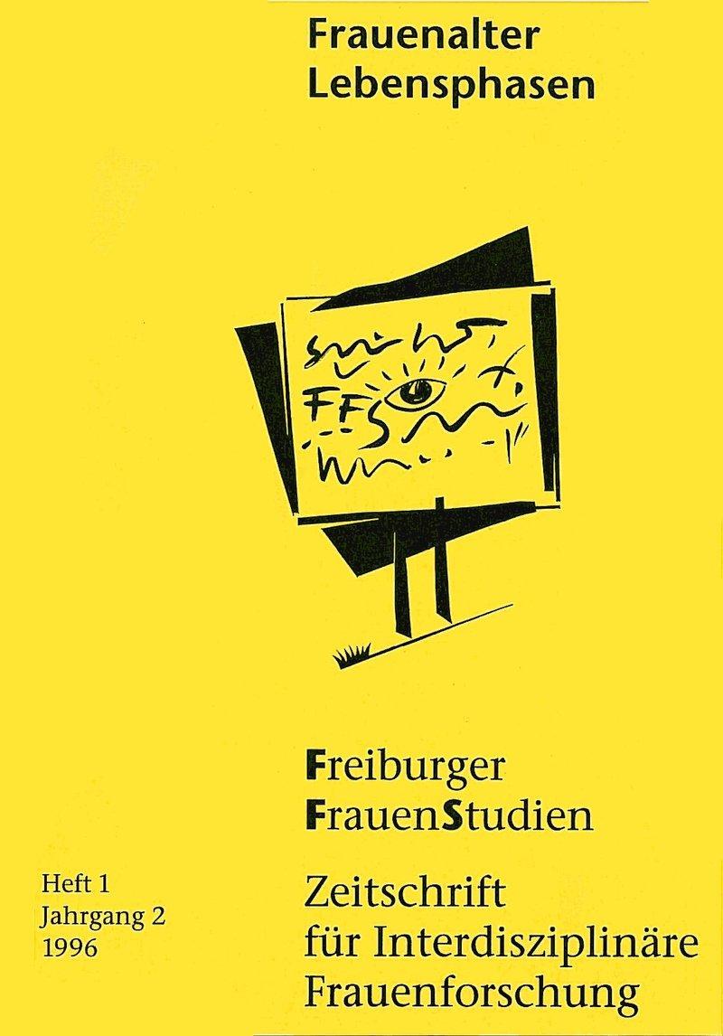 FGS – Freiburger GeschlechterStudien 1-1996: Frauenalter – Lebensphasen