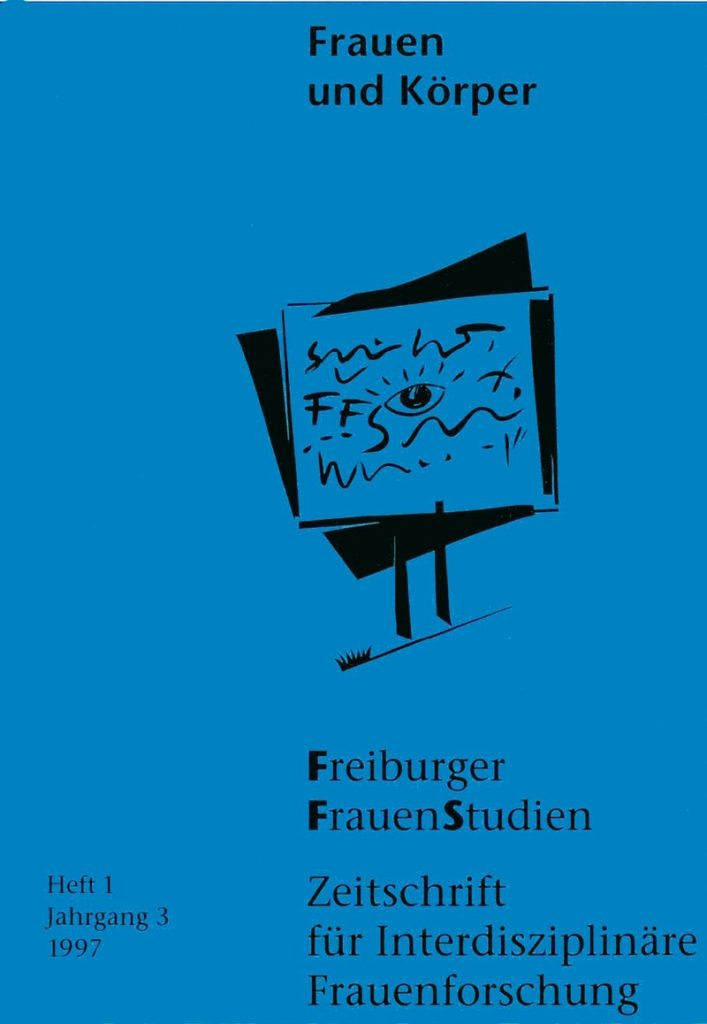 FGS – Freiburger GeschlechterStudien 1997: Frauen und Körper